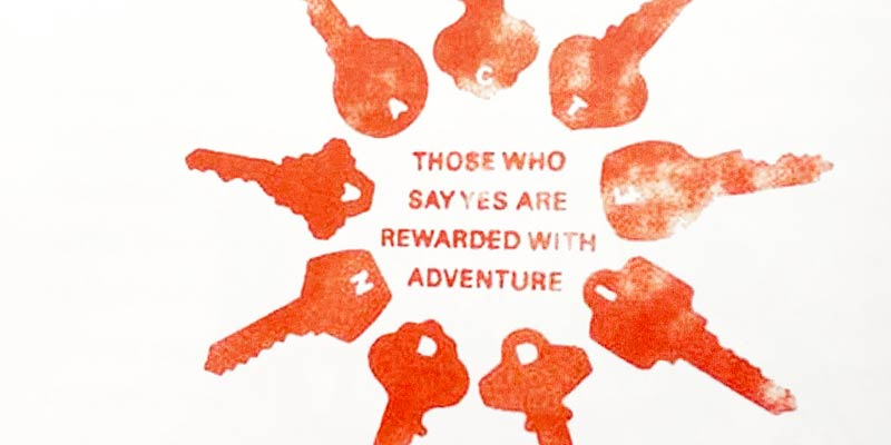 Those who. say yes are rewarded with adventure was an important phrase in wk 12